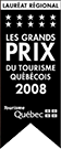 Regional Award Winner - Québec Tourism Awards 2008